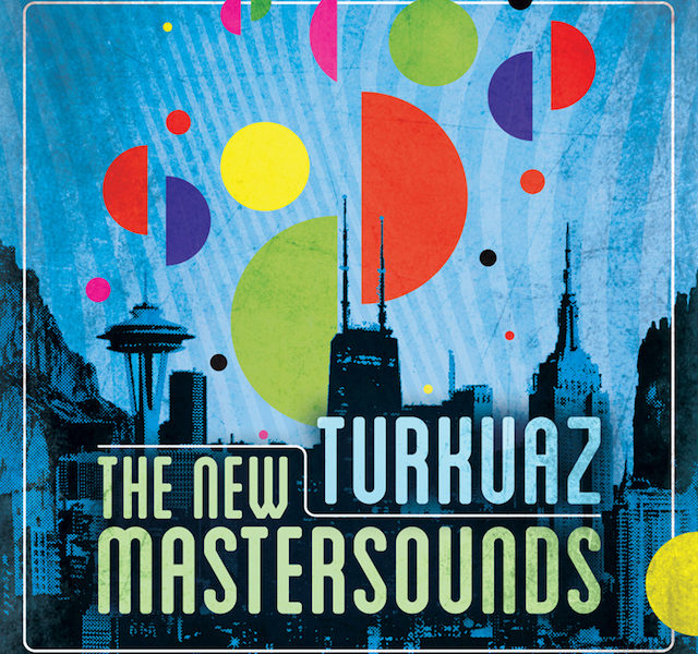 Turkuaz New Mastersounds