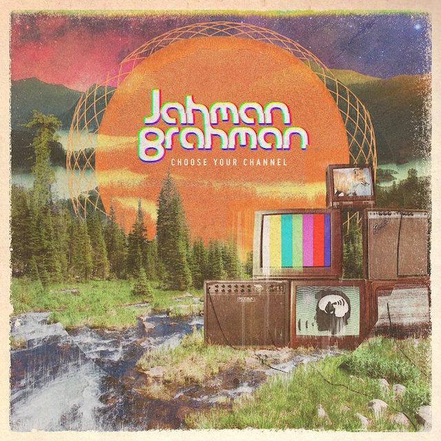 Jahman Brahman Choose Your Channel