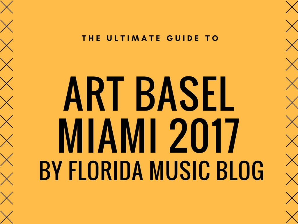 The ultimate guide to art basel in Miami 2017