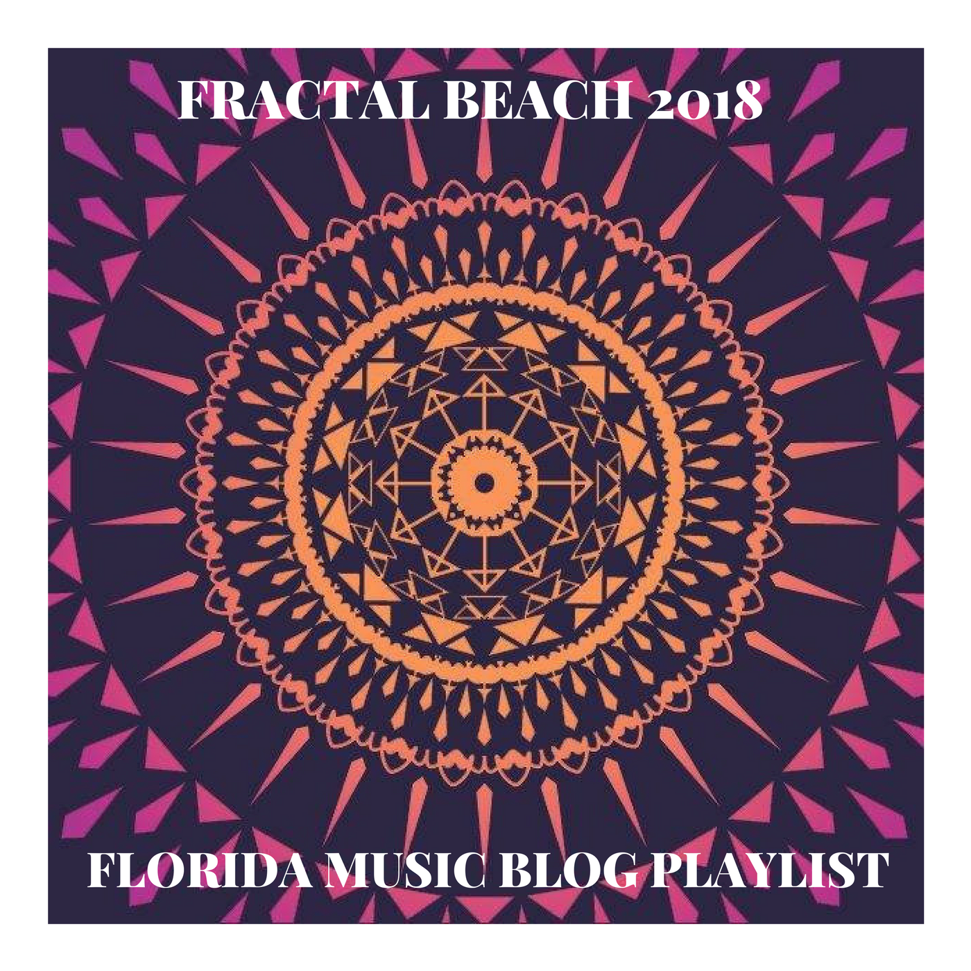 Fractal Beach 2018 Playlist